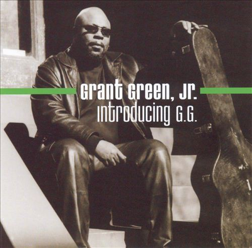 Grant Green Jr-Introducing GG